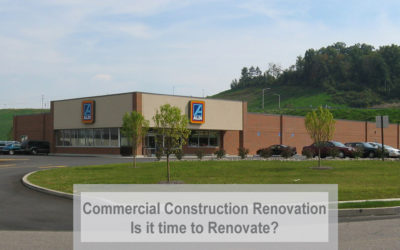 Commercial Construction Renovation – Is it time to Renovate?