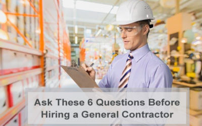 Ask These 6 Questions Before Hiring a General Contractor