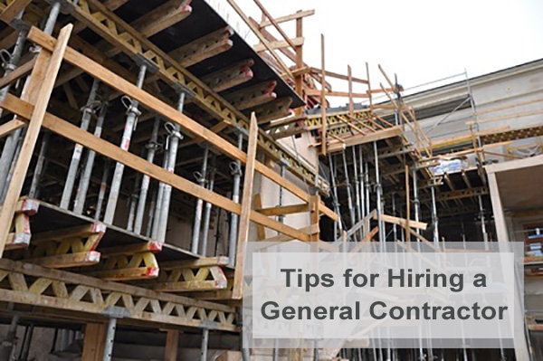 5 Tips When Hiring A General Contractor