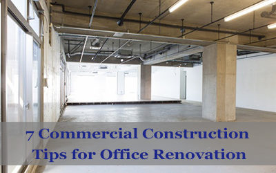 7 Commercial Construction Tips for Office Renovation