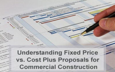 Fixed Price vs. Cost Plus Proposals for Commercial Construction Cost