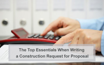 The Top Essentials When Writing a Construction Request for Proposal