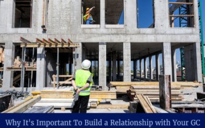 Why It's Important To Build a Relationship with Your General Contractor