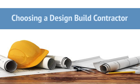 Choosing a design build contractor 5 criteria to understand for How to choose a building contractor