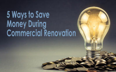 5 Ways to Save Money During Commercial Renovation