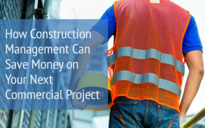 How Construction Management Can Save Money on Your Next Commercial Project