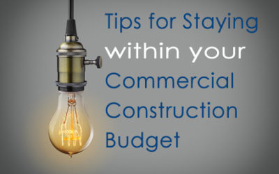 Tips for Staying Within Your Commercial Construction Budget