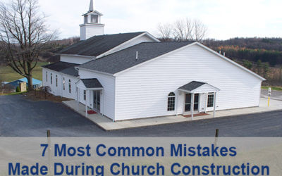 7 Most Common Mistakes Made During Church Construction