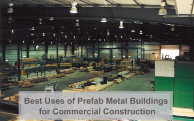 Best Uses of Prefab Metal Buildings for Commercial Construction