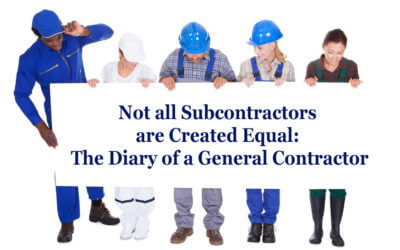 Not all Commercial Subcontractors are Created Equal: The Diary of a General Contractor