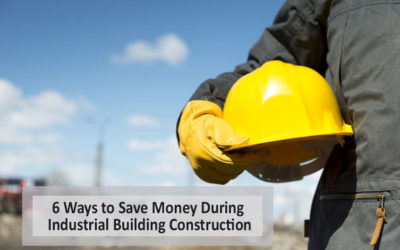 6 Ways to Save Money During Industrial Building Construction