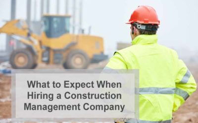 What to Expect When Hiring a Construction Management Company