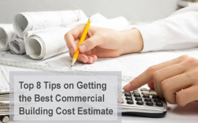 Top 8 Tips on Getting the Best Commercial Building Cost Estimate