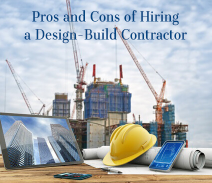 Pros And Cons Of Hiring A Design Build Contractor