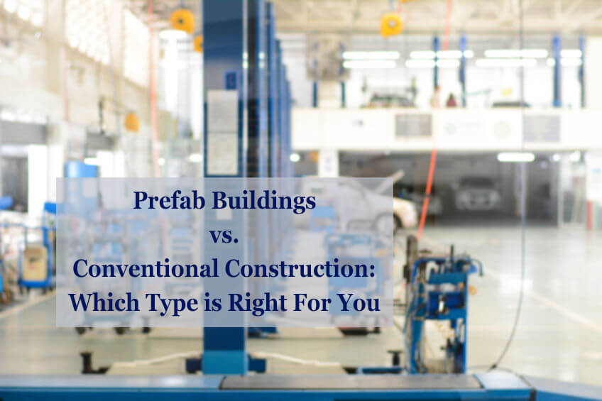 Prefabricated Buildings Vs Conventional Construction