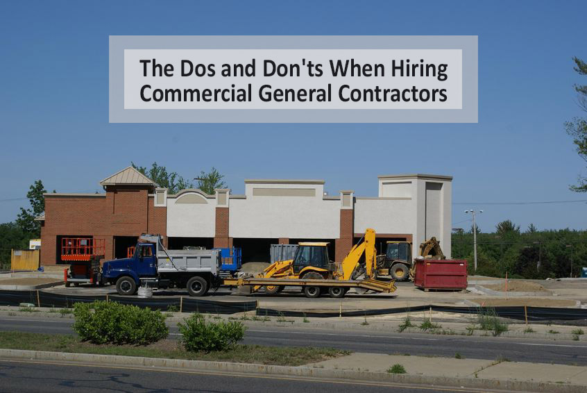 The Dos And Don Ts When Hiring Commercial General Contractors